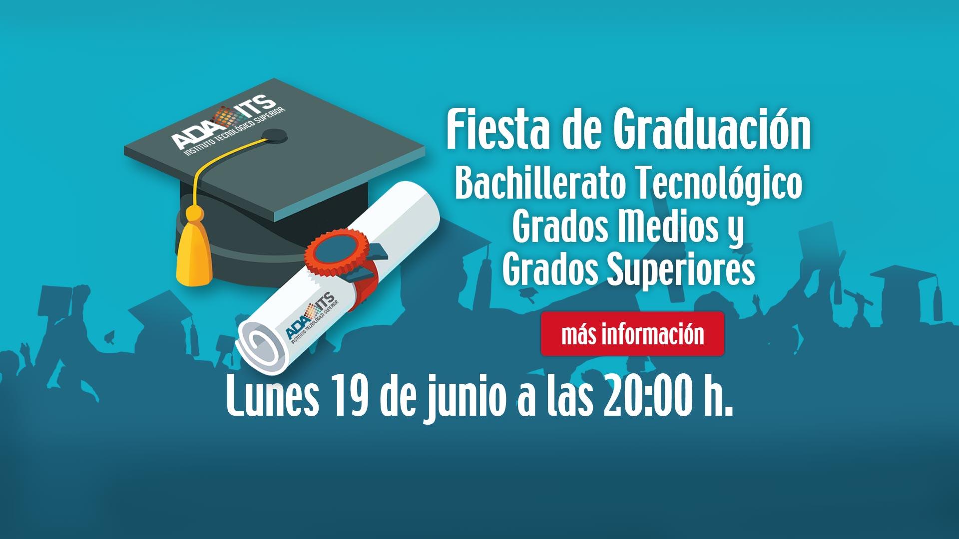 graduacion Bachillerato Tecnológico, grados medios y grados superioreslunes en adaits